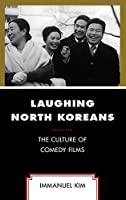 Laughing North Koreans: The Culture of Comedy Films