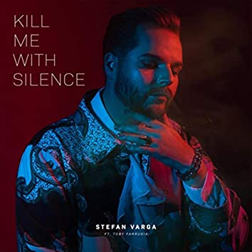 Kill Me With Silence (feat. Toby Farrugia)