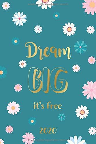 2020: Dream big it\'s free: Gold Cover mit Spruch | Wochenplaner, Monatsplaner, Terminkalender von Januar bis Dezember 2020 | 1 Woche 2 Seiten | ... zum Planen, Notieren und Organisieren