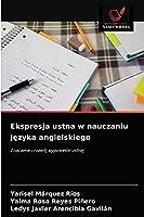 Ekspresja ustna w nauczaniu języka angielskiego: Znaczenie i rozwój wypowiedzi ustnej