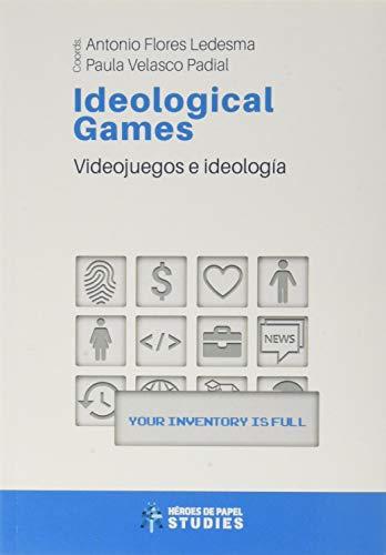 Ideological Games: Videojuegos e ideología: 3 (STUDIES)