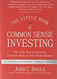 The Little Book of Common Sense Investing: The Only Way to Guarantee...