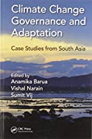 Climate Change Governance and Adaptation: Case Studies from South Asia