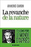 La Revanche de la nature - 27 leçons pour le monde d'après