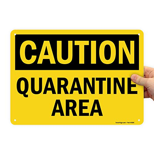 SmartSign - S-0414-AL-14 'Caution - Quarantine Area' Sign   10' x 14' Aluminum Black on Yellow