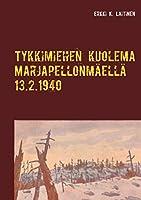 Tykkimiehen kuolema Marjapellonmaeellae 13.2.1940