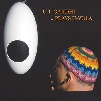 U.T. Gandhi Plays U-Vola