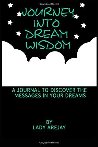 Journey Into Dream Wisdom: A Journal to Discover the Messages in Your Dreams