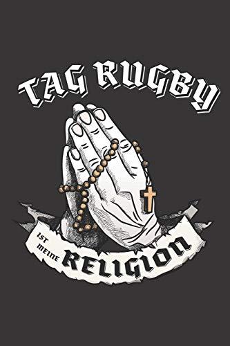 Tag Rugby Ist Meine Religion: DIN A5 6x9 I 120 Seiten I Blanko I Notizbuch I Notizheft I Notizblock I Geschenk I Geschenkidee
