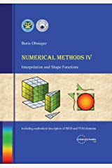 Numerical Methods IV: Interpolation and Shape Functions Paperback