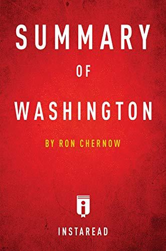 Summary of Washington: by Ron Chernow | Includes Analysis (English Edition)