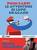 Le avventure di Lupo Uragano letto da Paolo Calabresi. Audiolibro. CD Audio formato MP3