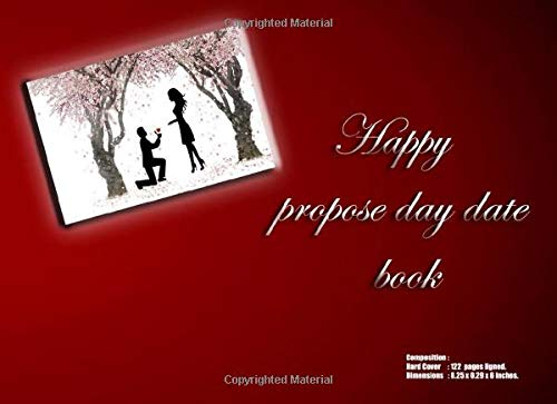 Happy propose day date book, great notebook, gifts for Valentine's day Journal, funny Gift for your girlfriend, boyfriend, lover, couple, women, men,: ... x 0.29 x 6 inches, well designed with my love