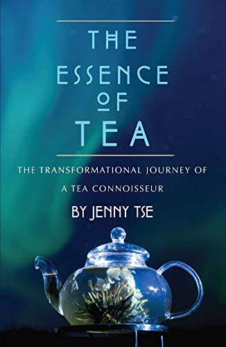 The Essence of Tea: The Transformational Journey of a Tea Connoisseur