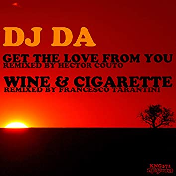 Get The Love From You / Wine And Cigarette