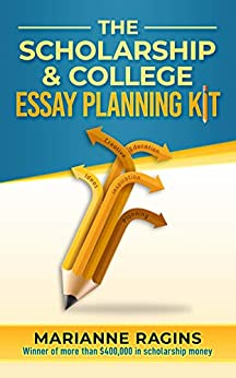 The Scholarship & College Essay Planning Kit by [Marianne Ragins]