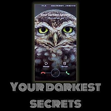 Your darkest secrets