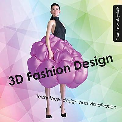 3D Fashion Design: Technique, design and visualization
