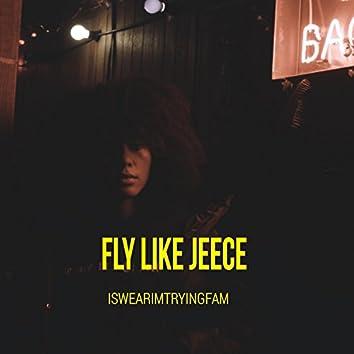 Fly Like Jeece