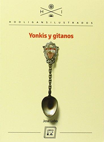 Yonkis Y Gitanos (HOOLIGANS ILUSTRADOS)