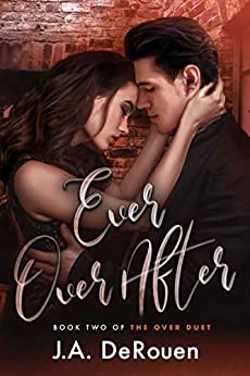Ever Over After (The Over Duet Book 2) by [J.A. DeRouen]