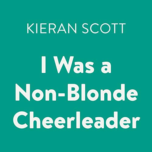 I Was a Non-Blonde Cheerleader audiobook cover art