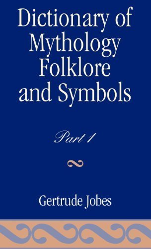 Dictionary of Mythology, Folklore and Symbols Volume 1 by Jobes, Gertrude (1991) Textbook Binding