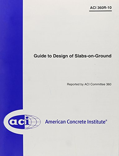 360R-10 Guide to Design of Slabs-on Ground by American Concrete Inst (2010-01-04)