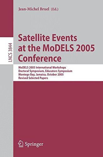 Satellite Events at the MoDELS 2005 Conference: MoDELS 2005 International Workshop OCLWS, MoDeVA, MARTES, AOM, MTiP, WiSME, MODAUI, Nfc, MDD, WUsCaM, ... Notes in Computer Science (3844), Band 3844)
