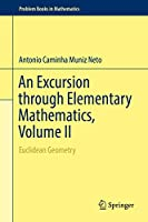 An Excursion through Elementary Mathematics, Volume II: Euclidean Geometry (Problem Books in Mathematics)