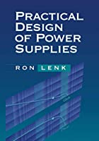 Practical Design of Power Supplies