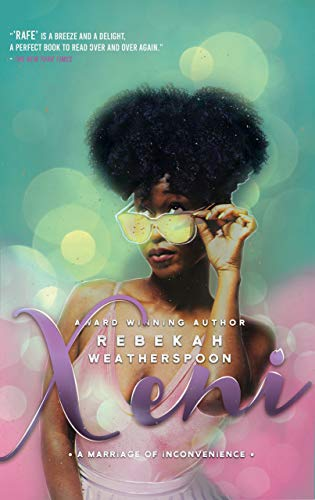 XENI: A Marriage of Inconvenience (Loose Ends Book 2) by [Rebekah Weatherspoon]