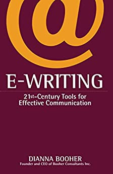 E-Writing: 21st-Century Tools for Effective Communication by [Dianna Booher]