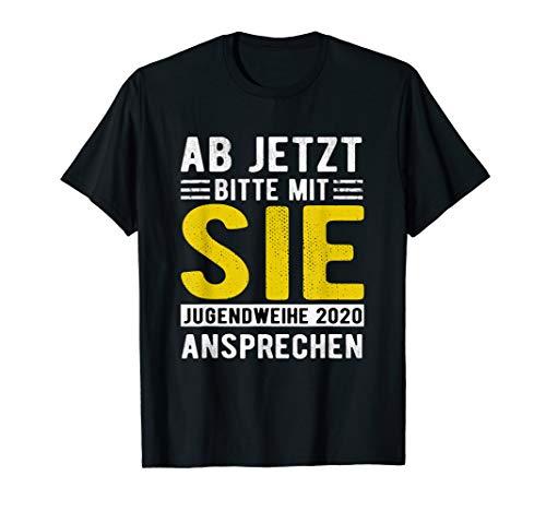 Ab jetzt bitte mit Sie ansprechen Jugendweihe 2020 Geschenk T-Shirt