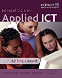 GCE in Applied ICT: A2 Student's Book and CD: A2 Applied ICT Student Book and ActiveBook CD-ROM (Single User Site Licence)