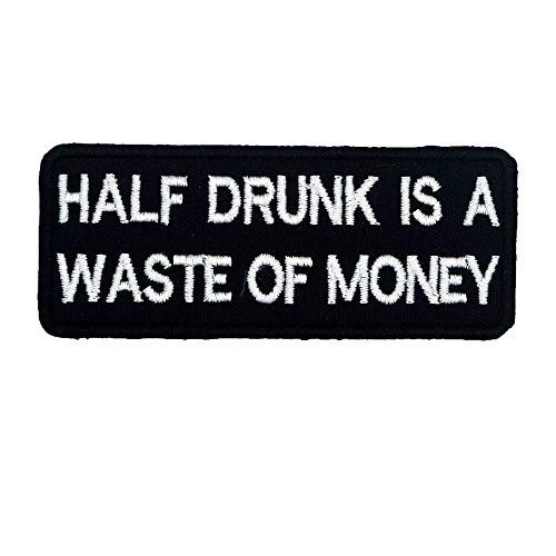 halb betrunken ist eine Verschwendung von Geld Namensschilder Patch Embroidered Label Punk Biker Patches Kleidung Aufkleber Abzeichen