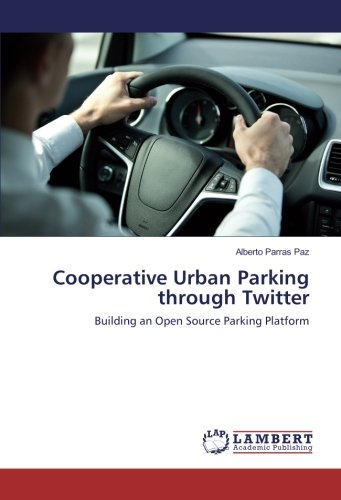 Cooperative Urban Parking through Twitter: Building an Open Source Parking Platform