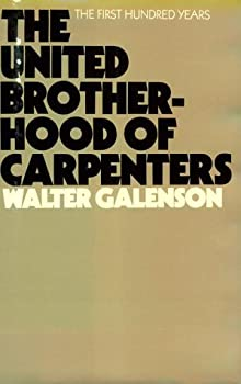 The United Brotherhood of Carpenters: The First Hundred Years