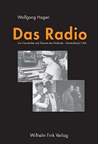 Das Radio: Zur Geschichte und Theorie des Hörfunks - Deutschland/USA