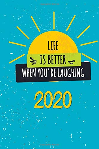 Life is better when you\'re laughing 2020: Terminplaner | Wochenkalender | Monatskalender für 2020 im praktischen Taschenformat und lustigen Spruch