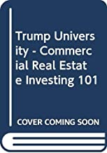 Trump University - Commercial Real Estate Investing 101 (Vietnamese Edition)
