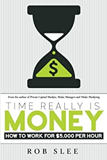 Time Really Is Money: How To Make $5,000 Per Hour