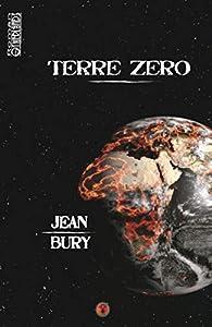 Terre zéro par Jean Bury