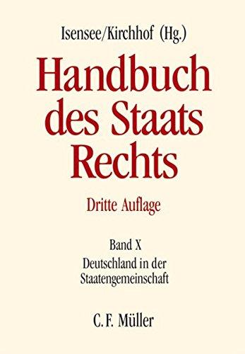 Handbuch des Staatsrechts: Band X: Deutschland in der Staatengemeinschaft