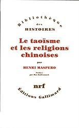 Le Taoïsme et les religions chinoises d'Henri Maspero, préface de Max Kaltenmark chez Gallimard dans la collection Bibliothèque des Histoires