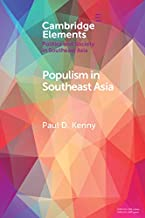 Populism in Southeast Asia (Elements in Politics and Society in Southeast Asia)