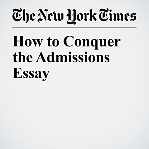 How to Conquer the Admissions Essay copertina