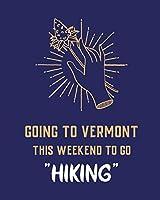 Going To Vermont This Weekend To Go Hiking: Cannabis Strain Journal Marijuana Notebook Weed Tracker Strains of Mary Jane Medical Marijuana Journal Smoking Hobby Diary Sativa Recreational Gift