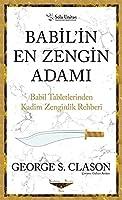 Babil'in En Zengin Adami; Babil Tabletlerinden Kadim Zenginlik Rehberi