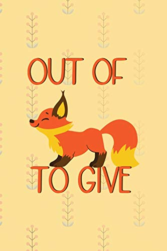 Out Of Fox To Give: Notebook Journal Composition Blank Lined Diary Notepad 120 Pages Paperback Yellow Texture Fox